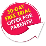 Special 30 DAY TRIAL offer for parents